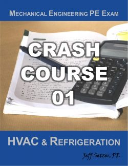 Mechanical Engineering HVAC and Refrigeration PE Exam Crash Course 01