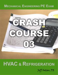 Mechanical Engineering HVAC and Refrigeration PE Exam Crash Course 03
