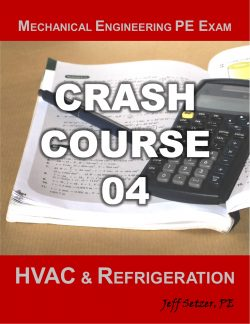 Mechanical Engineering HVAC and Refrigeration PE Exam Crash Course 04